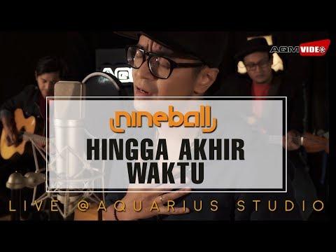Nineball - Hingga Akhir Waktu   Live @Aquarius Studio
