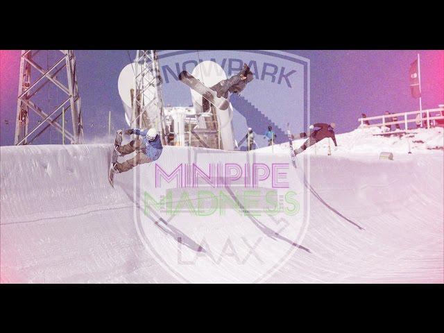 Minipipe Madness LAAX