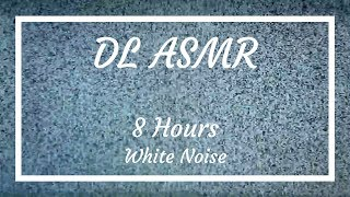 DL ASMR - 8 Hours of White Noise