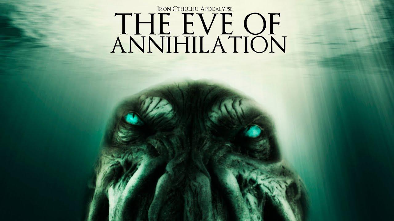 The Eve of Annihilation (Lovecraftian Dark Ambient 10+ Hour Mix)