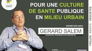 Pour une culture de santé en milieu urbain par Gerard Salem #SFSP2015