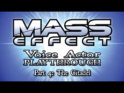 Mass Effect Part 4 - Voice Actor play through - The Citadel