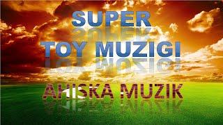 SUPER AHISKA TOY MUZIGI 2019