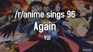 /r/Anime Sings - Again (Fullmetal Alchemist Brotherhood OP 1)
