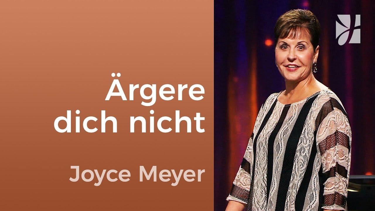 Ärgere dich nicht über Schwierigkeiten – Joyce Meyer – Persönlichkeit stärken