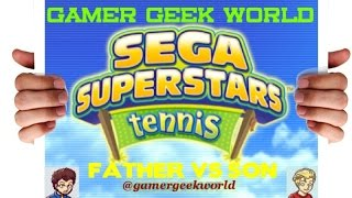 FATHER VS SON ON SEGA SUPERSTARS TENNIS FOR THE NINTENDO Wii