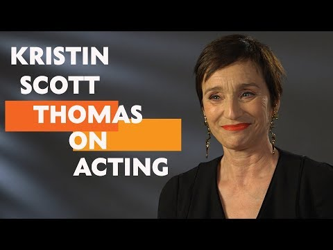 """""""You just have to learn to not take it all personally""""   Kristin Scott Thomas on Acting"""