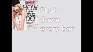 Rita Ora - How We Do (Party) Official Lyrics