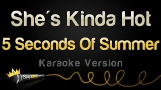 5 Seconds Of Summer - She's Kinda Hot (Karaoke Version)