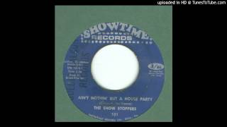 Show Stoppers The Ain T Nothin But A House Party 1968