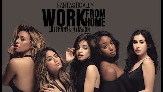Fifth Harmony - Work From Home feat. Ty Dolla $ign (Chipmunks Version)
