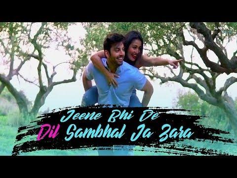 Jeene Bhi De - Lyrical Song Video   Sonu Kakkar   Neha Kakkar   Yaseer Desai   Dil Sambhal Ja Zara