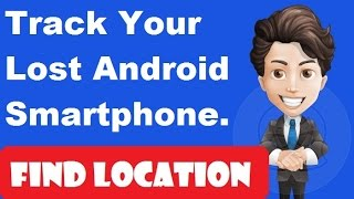 How to Find and Track Lost Android Smartphone?