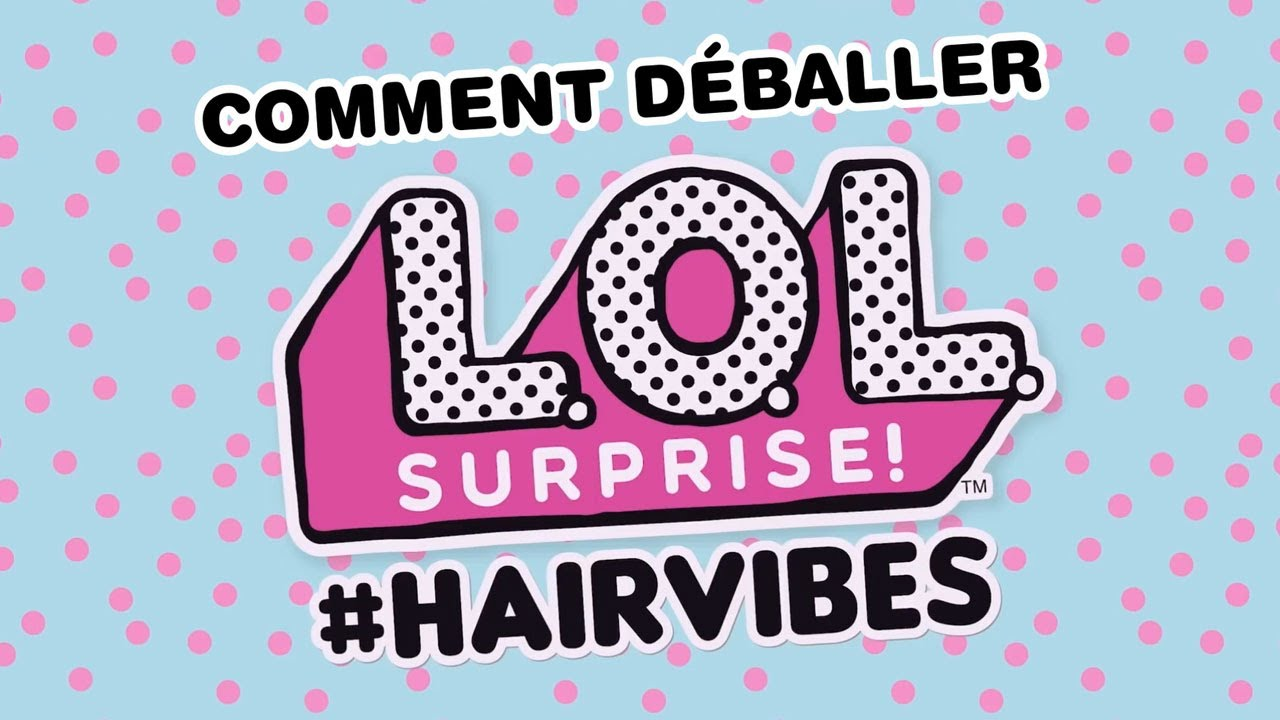 L.O.L Surprise / #Hairvibes / Comment les ouvrir ? / Giochi France