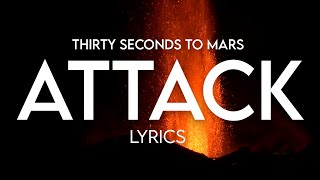 30 Seconds To Mars - Attack Lyrics