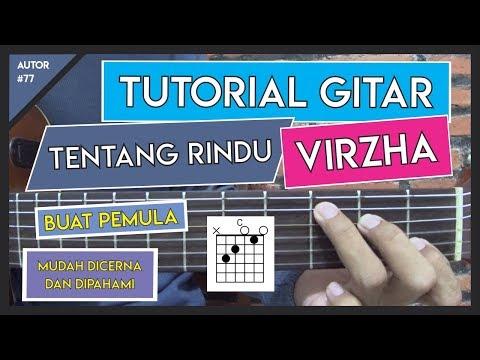 Tutorial Gitar (TENTANG RINDU - VIRZHA) KUNCI, PETIKAN DAN GENJRENGAN