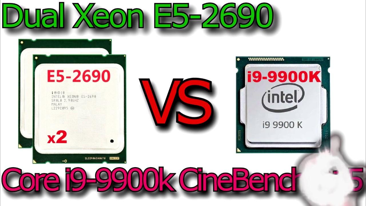 9900k vs dual 2690 for CineBench R15