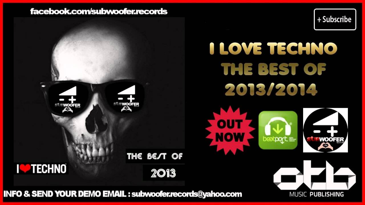 I LOVE TECHNO THE BEST OF 2014 2013 (SUBWOOFER RECORD) [mix techno 2014]
