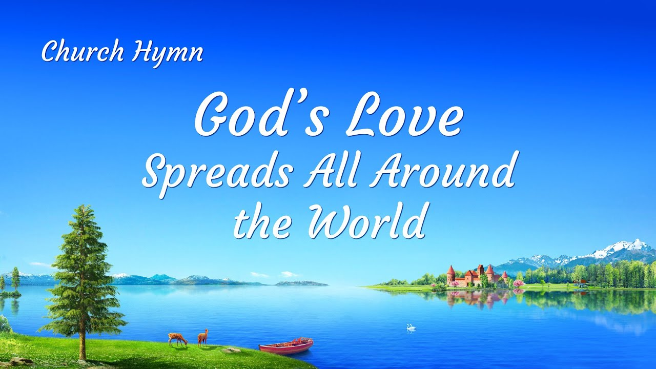 """""""God's Love Spreads All Around the World"""" 
