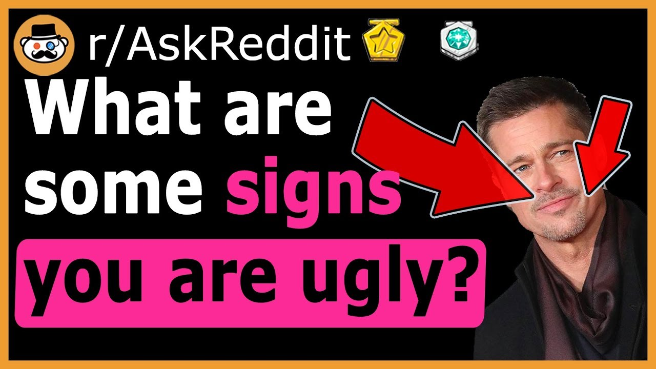 Signs your ugly