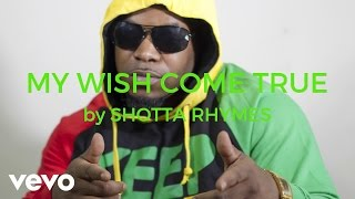 SHOTTA RHYMES - MY WISH COME TRUE (AUDIO)