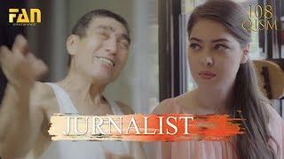 Журналист Сериали 108 қисм Jurnalist Seriali 108 Qism
