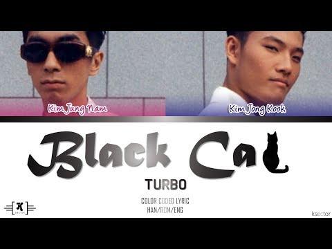 "Free download lagu Mp3 TURBO - ""Black Cat (검은 고양이)"" Lyrics [Color Coded Han/Rom/Eng] online"