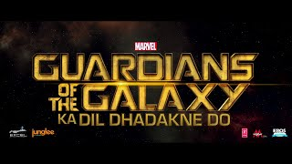 Guardians of the Galaxy ka Dil Dhadakne Do Trailer