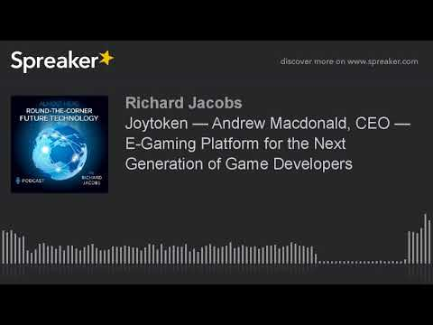 Joytoken — Andrew Macdonald, CEO — E-Gaming Platform for the Next Generation of Game Developers