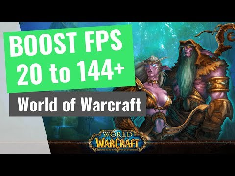 [2019] World Of Warcraft - How To BOOST FPS And Increase Performance / STOP Stuttering On Any PC