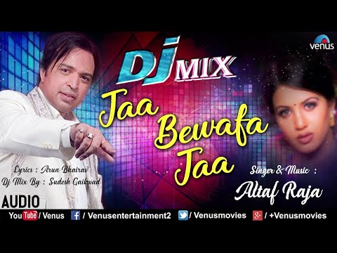 Jaa Bewafa Jaa - DJ MIX | Altaf Raja | Popular Hindi Sad Songs | 90's Superhit Hindi Remix Songs