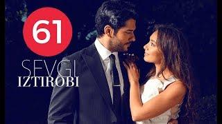 Sevgi Iztirobi / Севги Изтироби 61-Qism (Turk seriali uzbek tilida) MyTub.uz