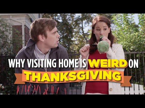 Visiting Home Is Weird On Thanksgiving