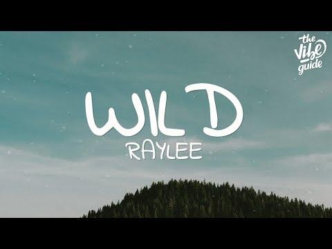 Raylee - Wild (Lyrics)