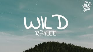 Raylee - Wild  Lyrics