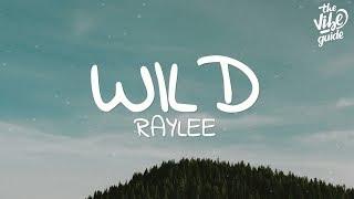 Raylee - Wild Lyrics
