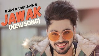 JAWAK | B Jay Randhawa | The Boss | Latest Punjabi Song 2018 | Punjabi Music | TOB Gang