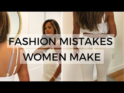 10 Fashion Mistakes Women Make