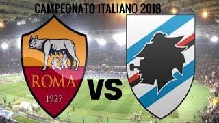 ROMA  VS. SAMPDORIA AO VIVO HD - CAMPEONATO ITALIANO 2018/2019