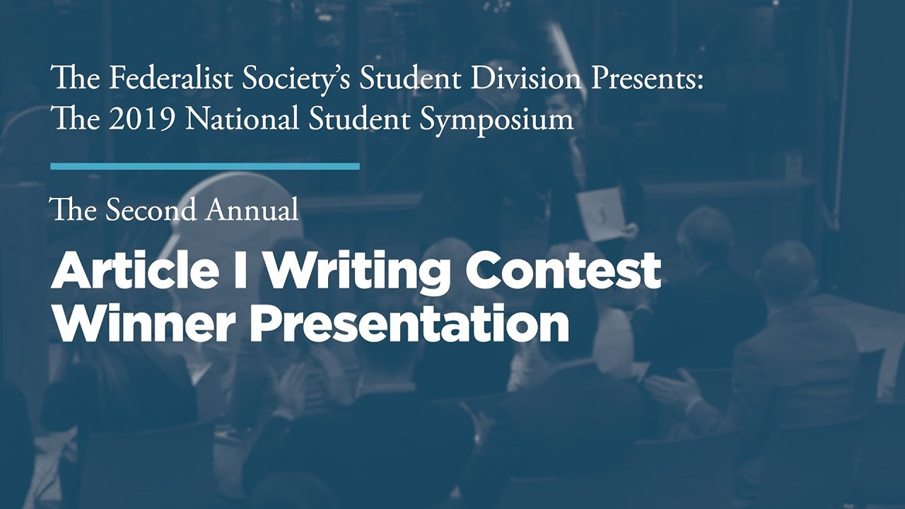 The Second Annual Article I Writing Contest Winner Presentation [2019 NSS]