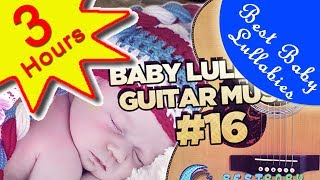 Lullaby Lullabies Baby Music For Babies to Go To Sleep Guitar Music -Baby Music Songs Lullabies