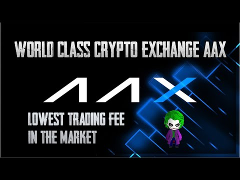 WORLD CLASS CRYPTO EXCHANGE!!  | LOWEST TRADING FEES! | CRYPTO JOKER REVIEWS AAX !!