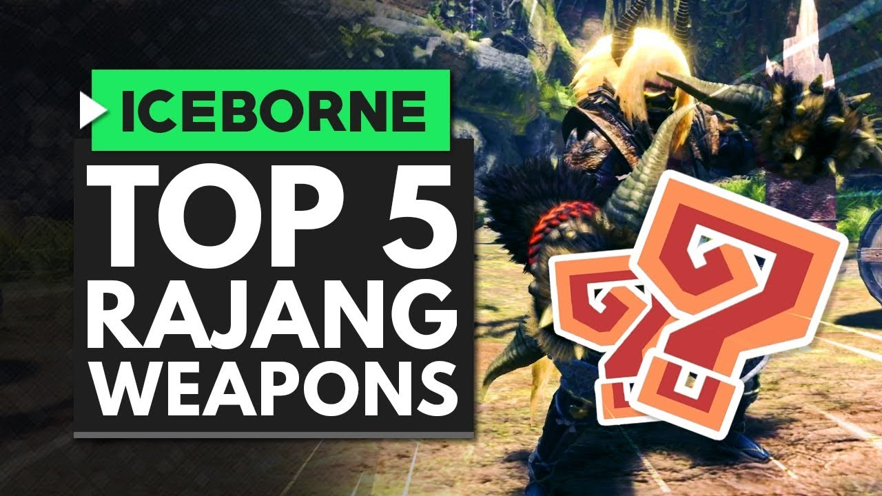 Monster Hunter World Iceborne | TOP 5 RAJANG WEAPONS thumbnail