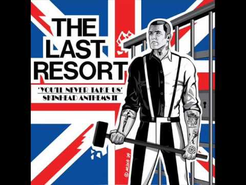 The Last Resort - You'll Never Take Us: Skinhead Anthems II (Full Album)