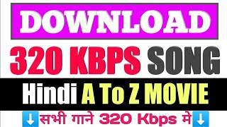 How to download 320 kbps songs|| 320 Kbps song kaise download kare.mp3