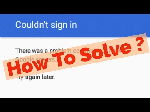 Fix Couldn't sign inThere was a problem communicating with Google servers