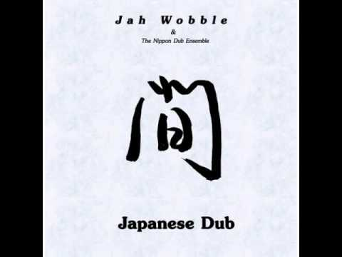 Jah Wobble & The Nippon Dub Ensemble - Taiko Dub