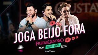 Baixar Fred & Gustavo (part. Thiago Brava) - Joga Beijo Fora