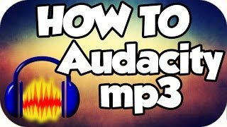 How to export MP3 files in Audacity - 2014!