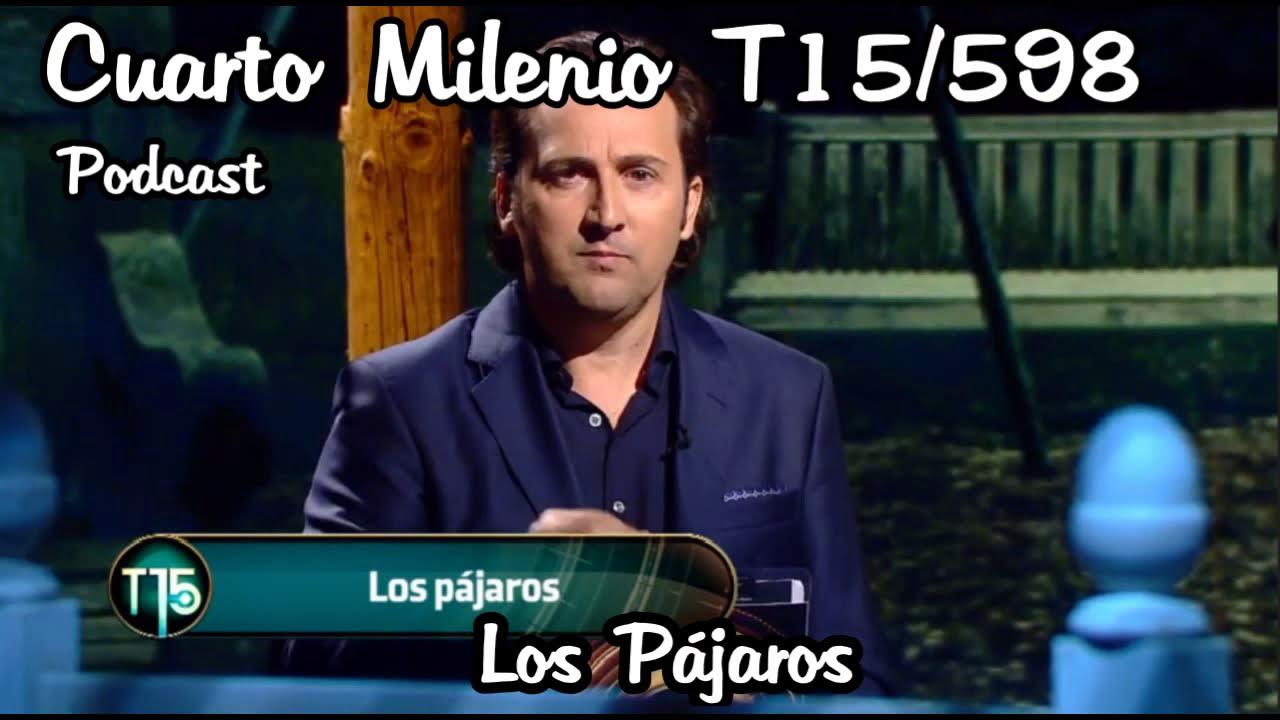 Los Pajaros | CUARTO MILENIO Temporada 15/04 (PODCAST)